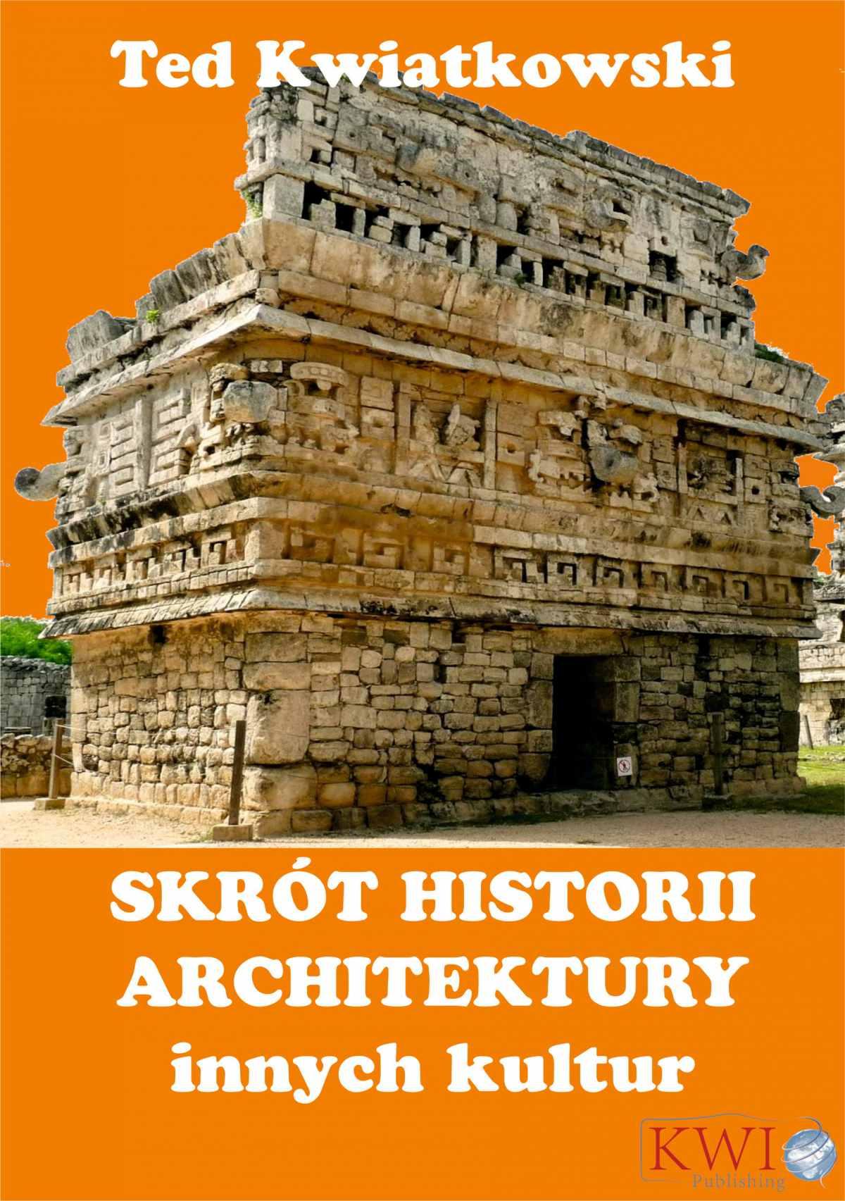 Skrót historii architektury innych kultur - Ebook (Książka na Kindle) do pobrania w formacie MOBI