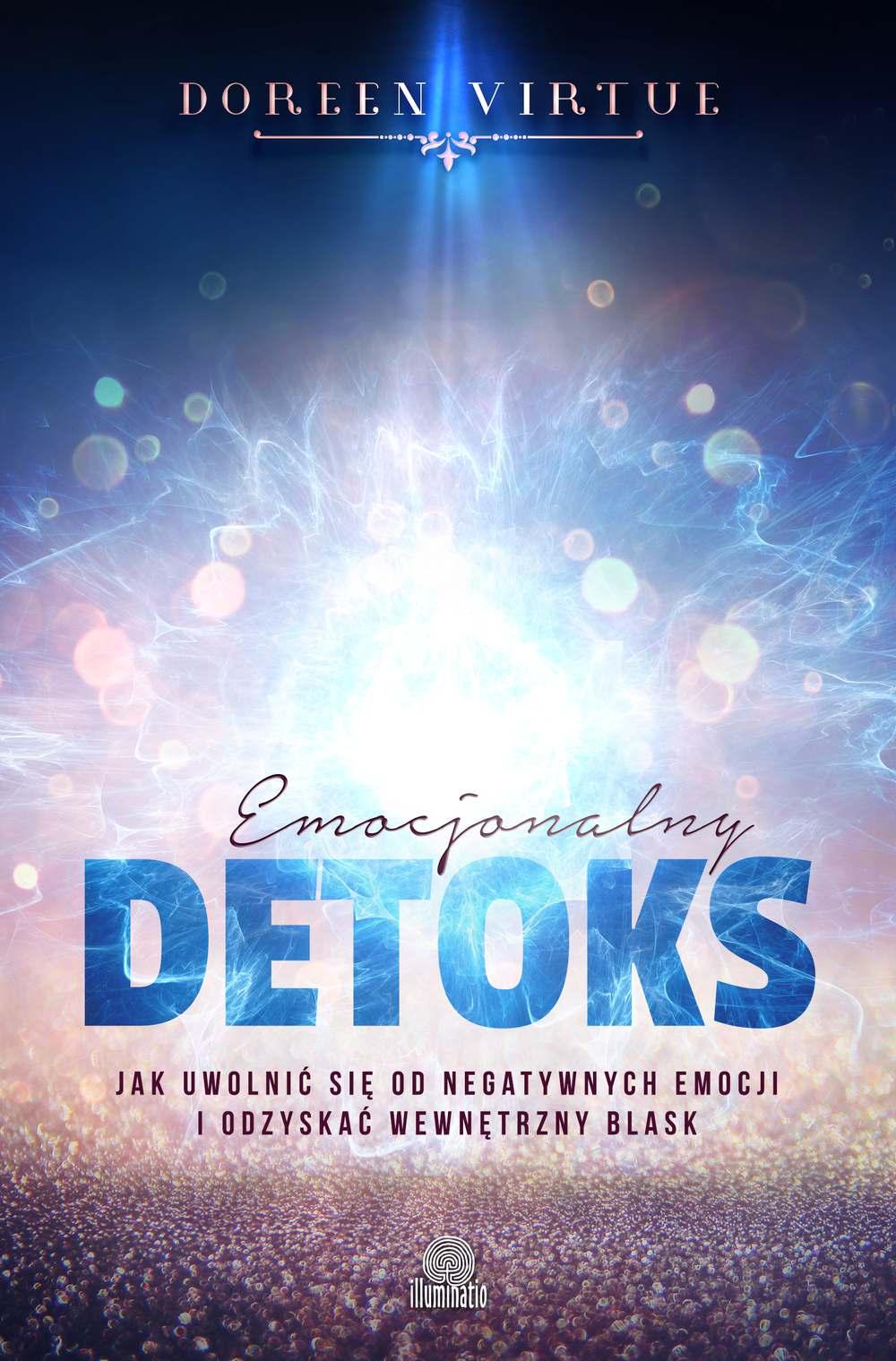 Emocjonalny detoks. Jak uwolnić się od negatywnych emocji i odzyskać wewnętrzny blask - Ebook (Książka na Kindle) do pobrania w formacie MOBI