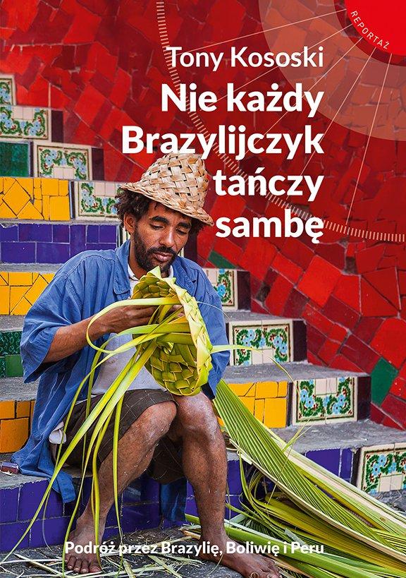 Nie każdy Brazylijczyk tańczy sambę - Ebook (Książka EPUB) do pobrania w formacie EPUB