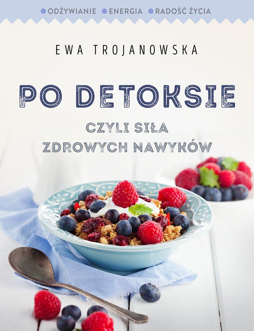 Po detoksie, czyli siła zdrowych nawyków - Ebook (Książka na Kindle) do pobrania w formacie MOBI