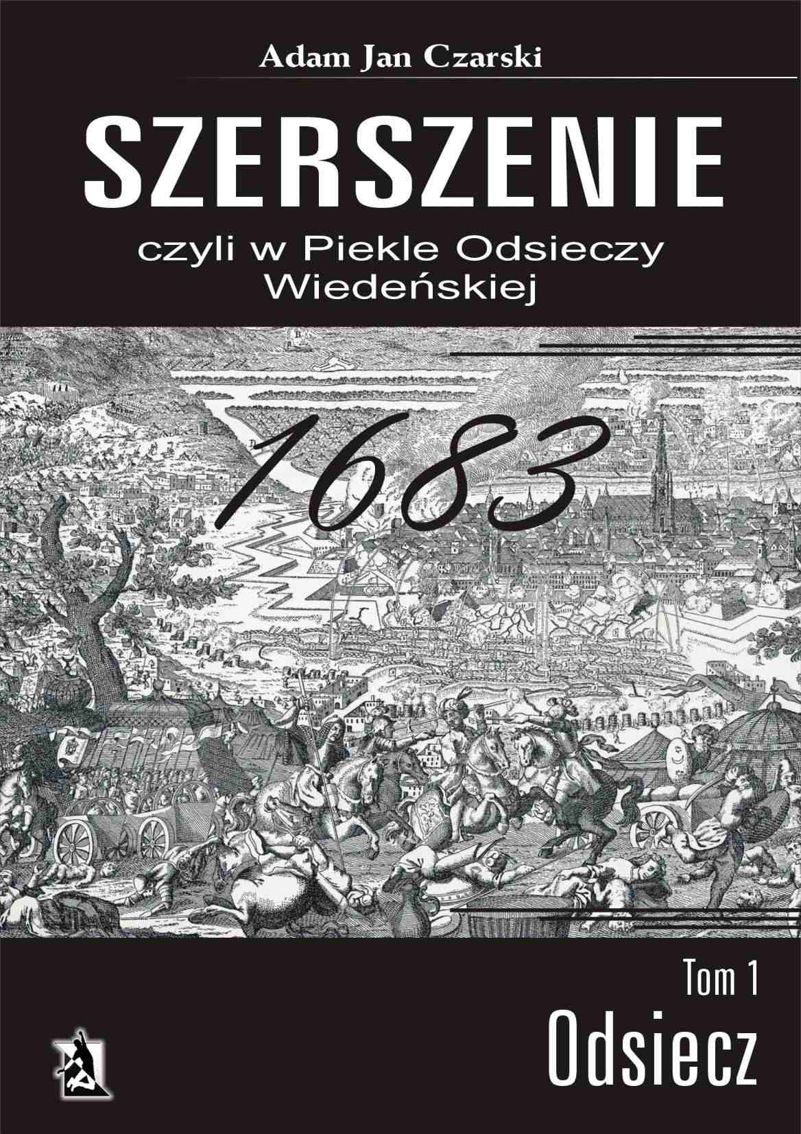 Szerszenie, czyli w piekle Odsieczy Wiedeńskiej. Tom I Odsiecz - Ebook (Książka EPUB) do pobrania w formacie EPUB