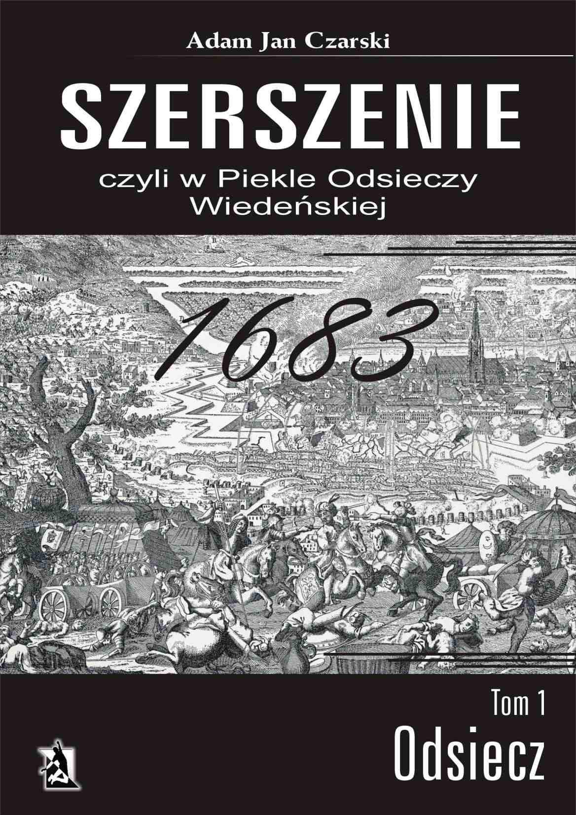 Szerszenie, czyli w piekle Odsieczy Wiedeńskiej. Tom I Odsiecz - Ebook (Książka na Kindle) do pobrania w formacie MOBI