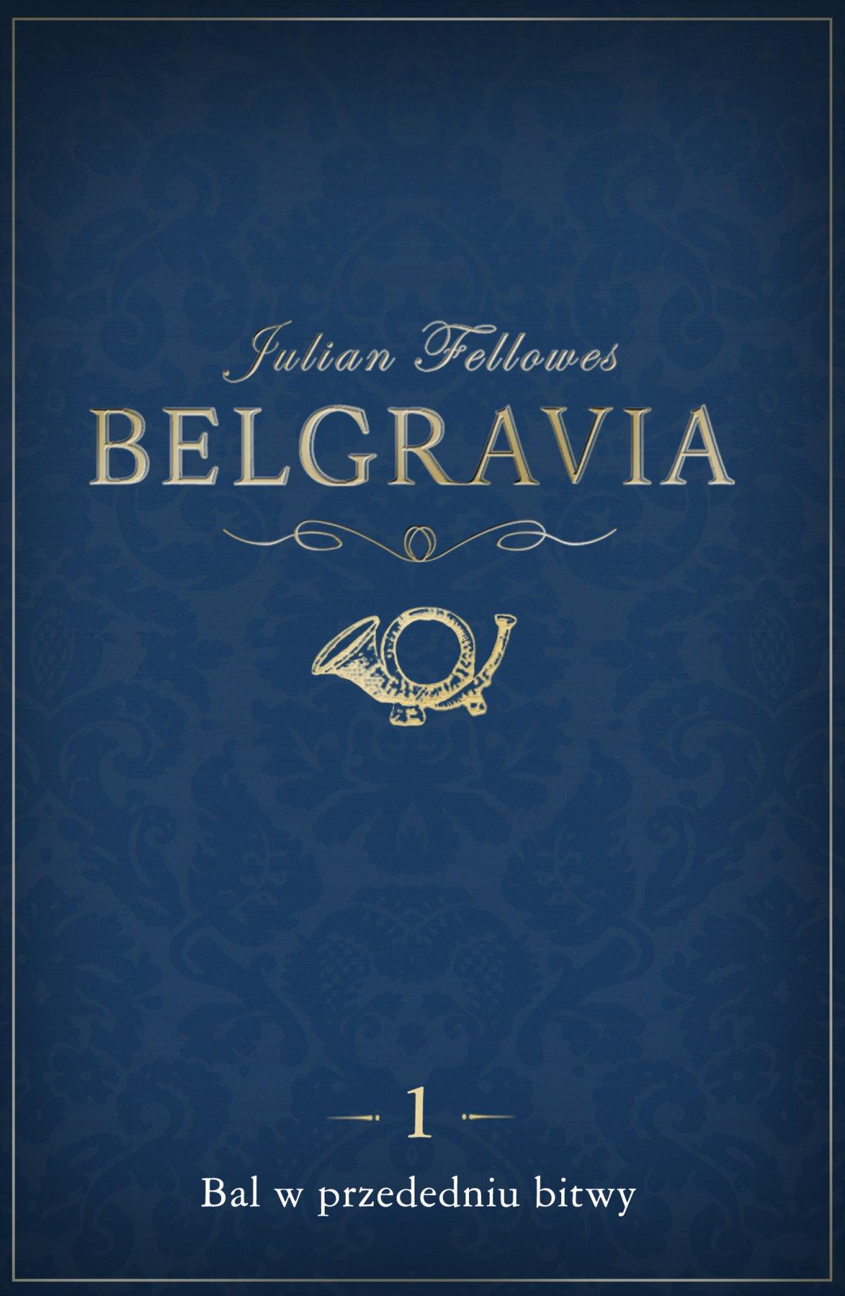 Belgravia Bal w przededniu bitwy. Odcinek 1 - Ebook (Książka na Kindle) do pobrania w formacie MOBI