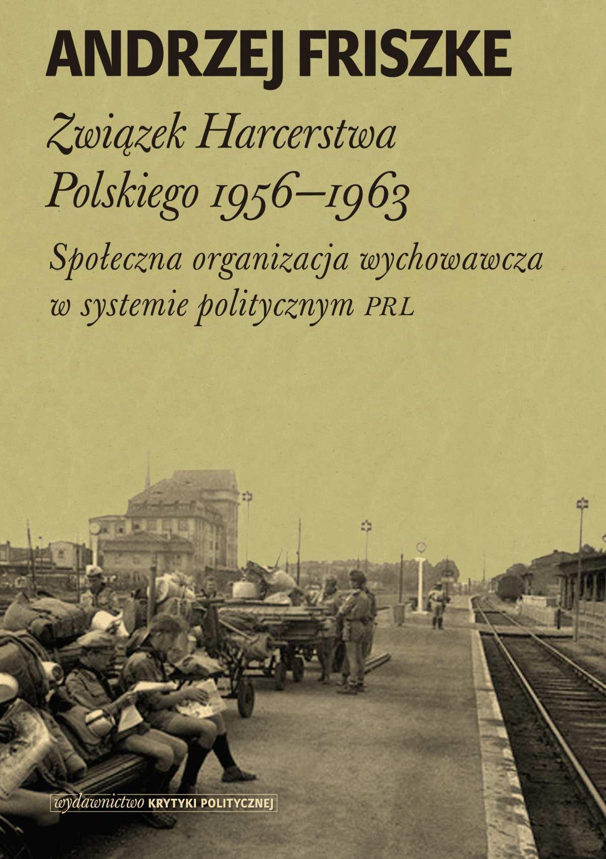 Związek Harcerstwa Polskiego 1956-1963 - Ebook (Książka EPUB) do pobrania w formacie EPUB