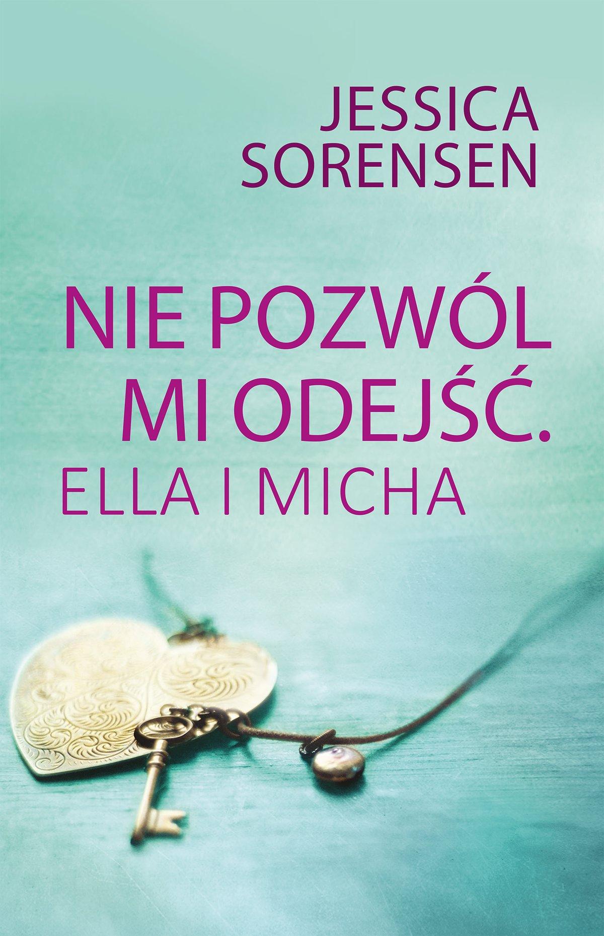 Nie pozwól mi odejść. Ella i Micha - Ebook (Książka na Kindle) do pobrania w formacie MOBI