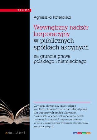 Wewnętrzny nadzór korporacyjny w publicznych spółkach akcyjnych na gruncie prawa polskiego i niemieckiego - Ebook (Książka EPUB) do pobrania w formacie EPUB