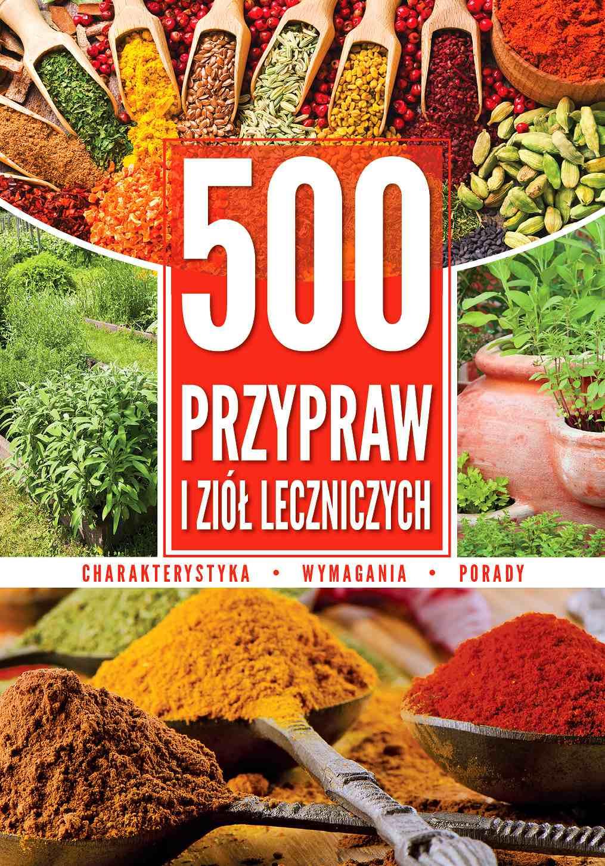 500 przypraw i ziół leczniczych - Ebook (Książka PDF) do pobrania w formacie PDF