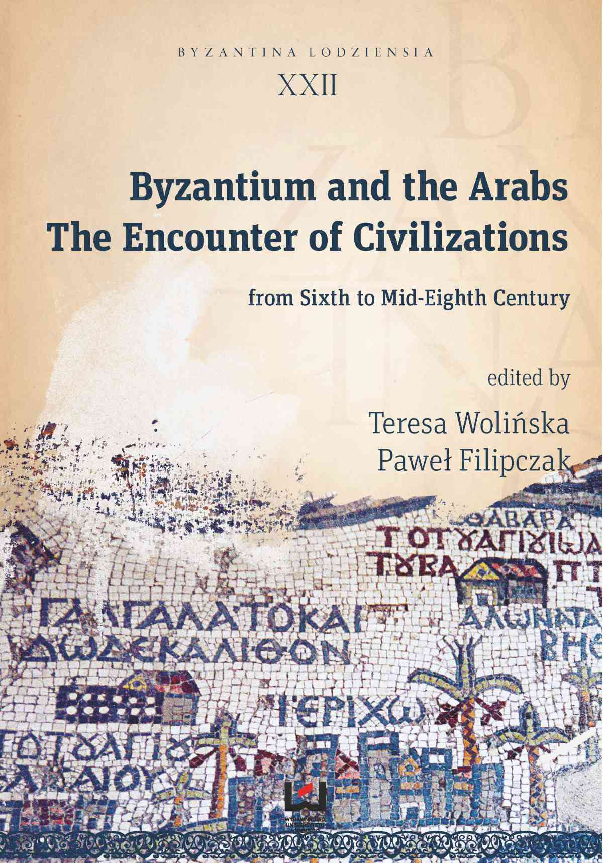 Byzantium and the Arabs. The Encounter of Civilizations from Sixth to Mid-Eighth Century - Ebook (Książka PDF) do pobrania w formacie PDF