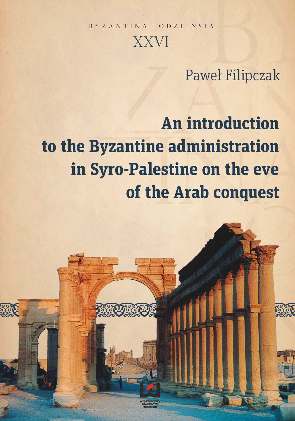 An introduction to the Byzantine administration in Syro-Palestine on the eve of the Arab conquest - Ebook (Książka PDF) do pobrania w formacie PDF