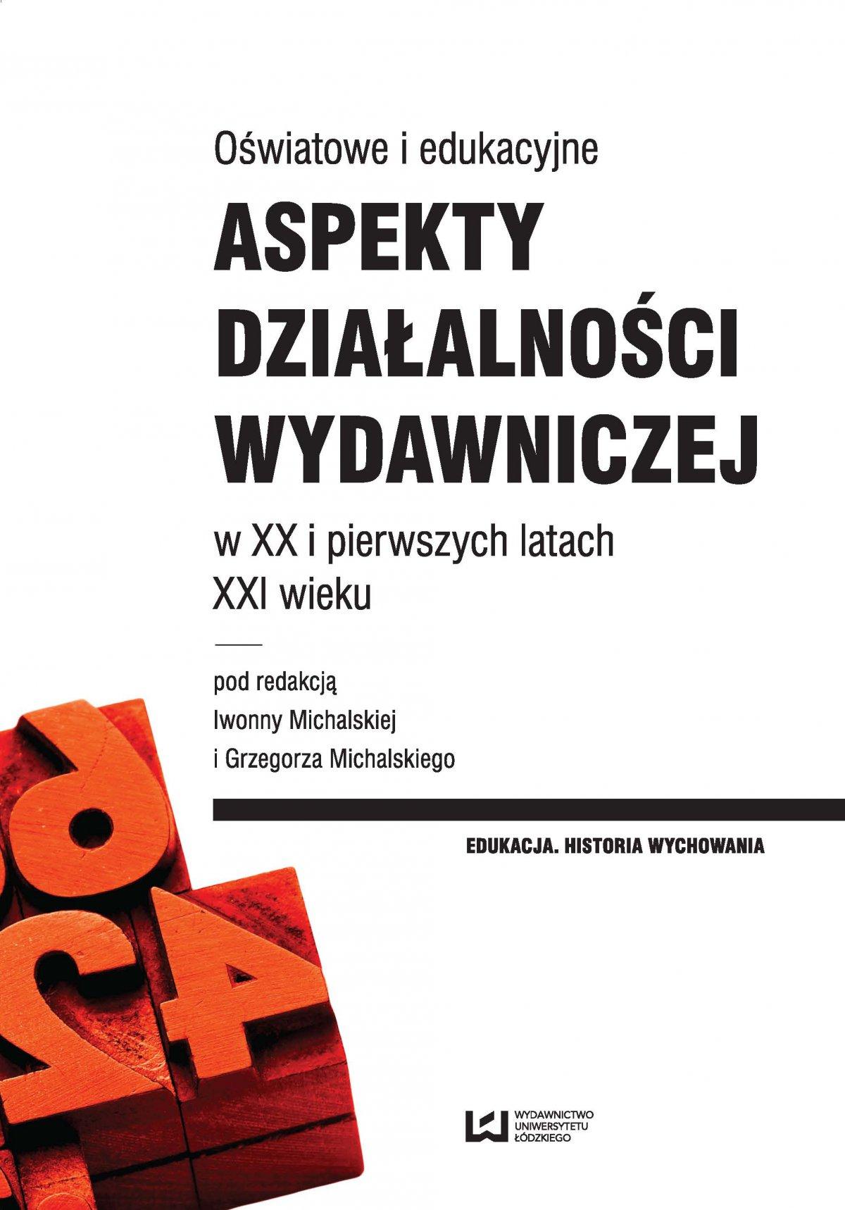 Oświatowe i edukacyjne aspekty działalności wydawniczej w XX i pierwszych latach XXI wieku - Ebook (Książka PDF) do pobrania w formacie PDF