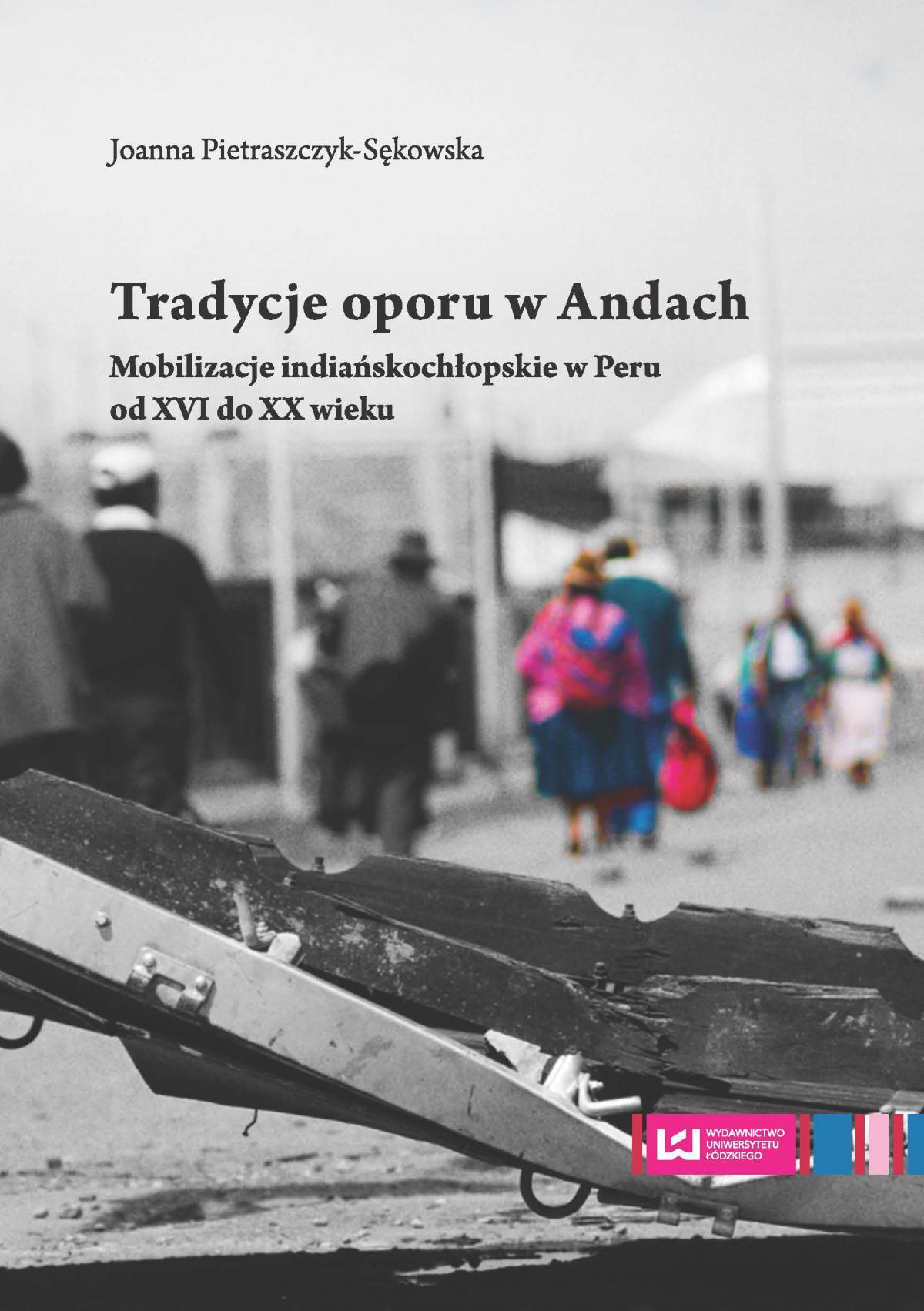 Tradycje oporu w Andach. Mobilizacje indiańskochłopskie w Peru od XVI do XX wieku - Ebook (Książka PDF) do pobrania w formacie PDF