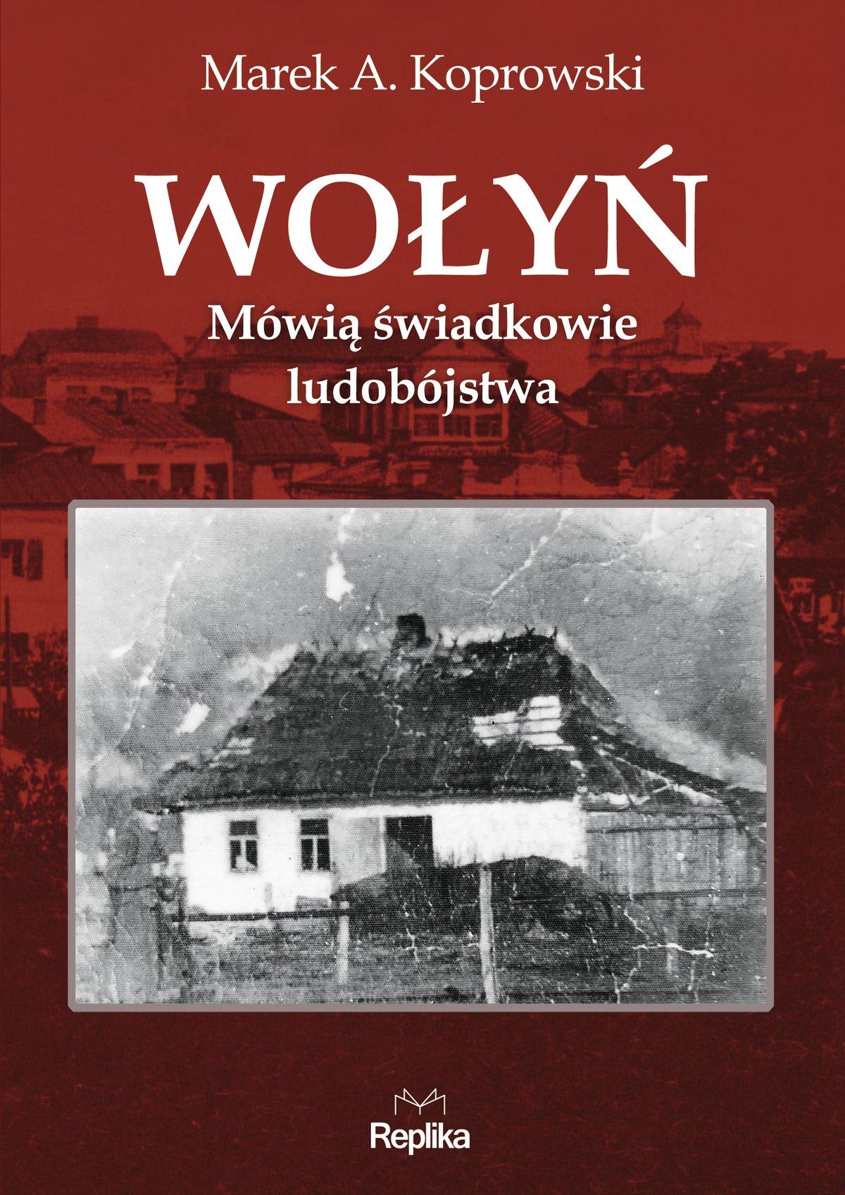 Wołyń. Mówią świadkowie ludobójstwa - Ebook (Książka na Kindle) do pobrania w formacie MOBI