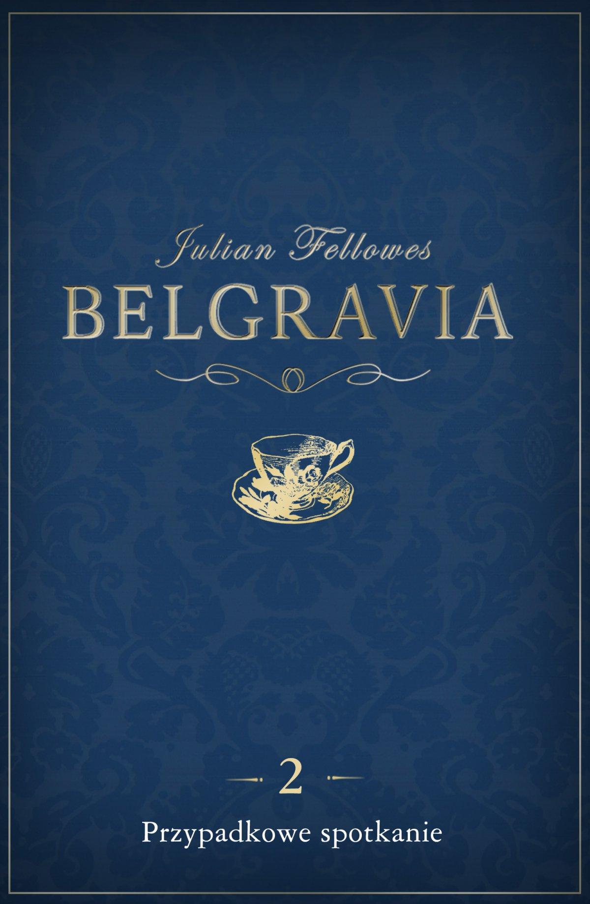 Belgravia Przypadkowe spotkanie. Odcinek 2 - Ebook (Książka na Kindle) do pobrania w formacie MOBI
