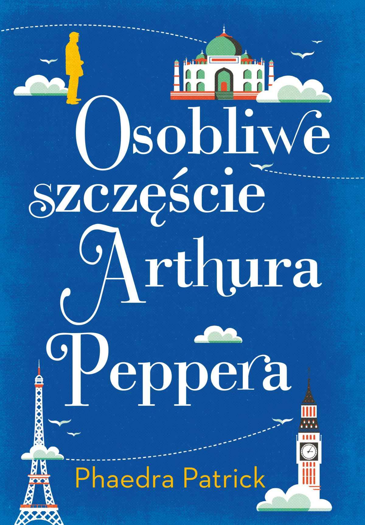 Osobliwe szczęście Arthura Peppera - Phaedra Patrick