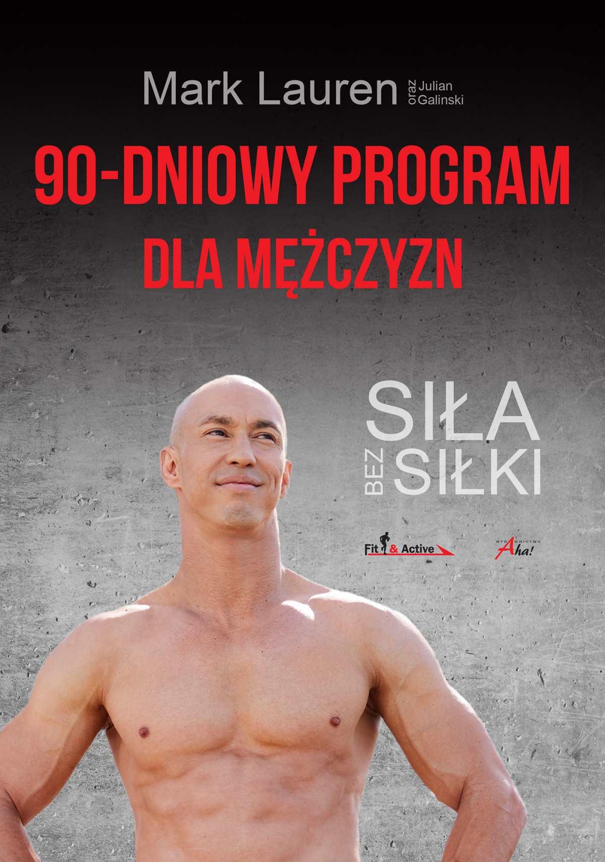 90-dniowy program dla mężczyzn. Siła bez siłki - Ebook (Książka EPUB) do pobrania w formacie EPUB