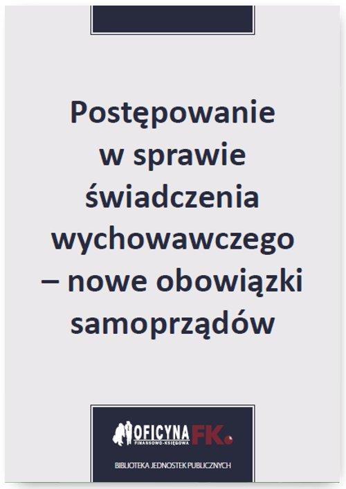 Postępowanie w sprawie świadczenia wychowawczego – nowe obowiązki samorządów - Ebook (Książka PDF) do pobrania w formacie PDF