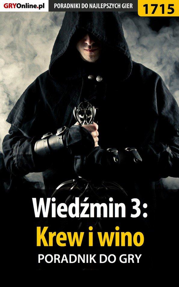 Wiedźmin 3: Krew i wino - poradnik do gry - Ebook (Książka EPUB) do pobrania w formacie EPUB