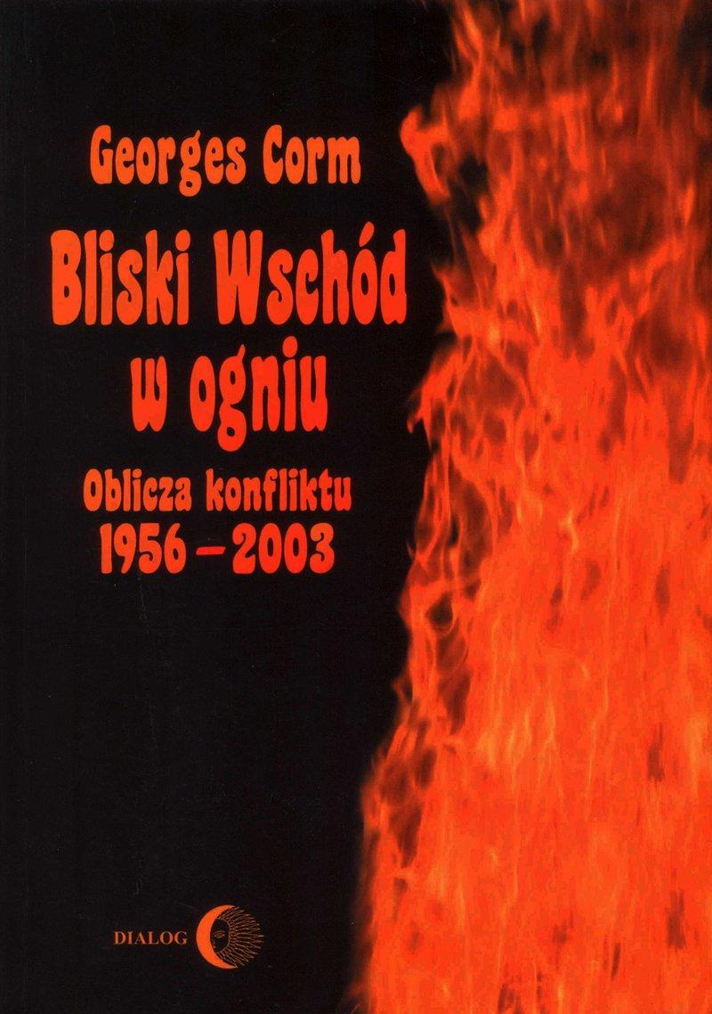 Bliski Wschód w ogniu. Oblicza konfliktu 1956-2003 - Ebook (Książka EPUB) do pobrania w formacie EPUB