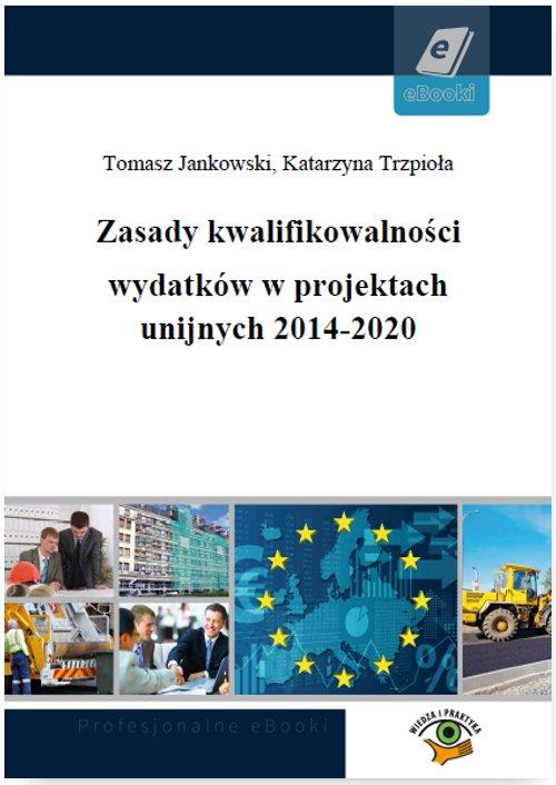 Zasady kwalifikowalności wydatków w projektach unijnych 2014-2020 - Ebook (Książka PDF) do pobrania w formacie PDF