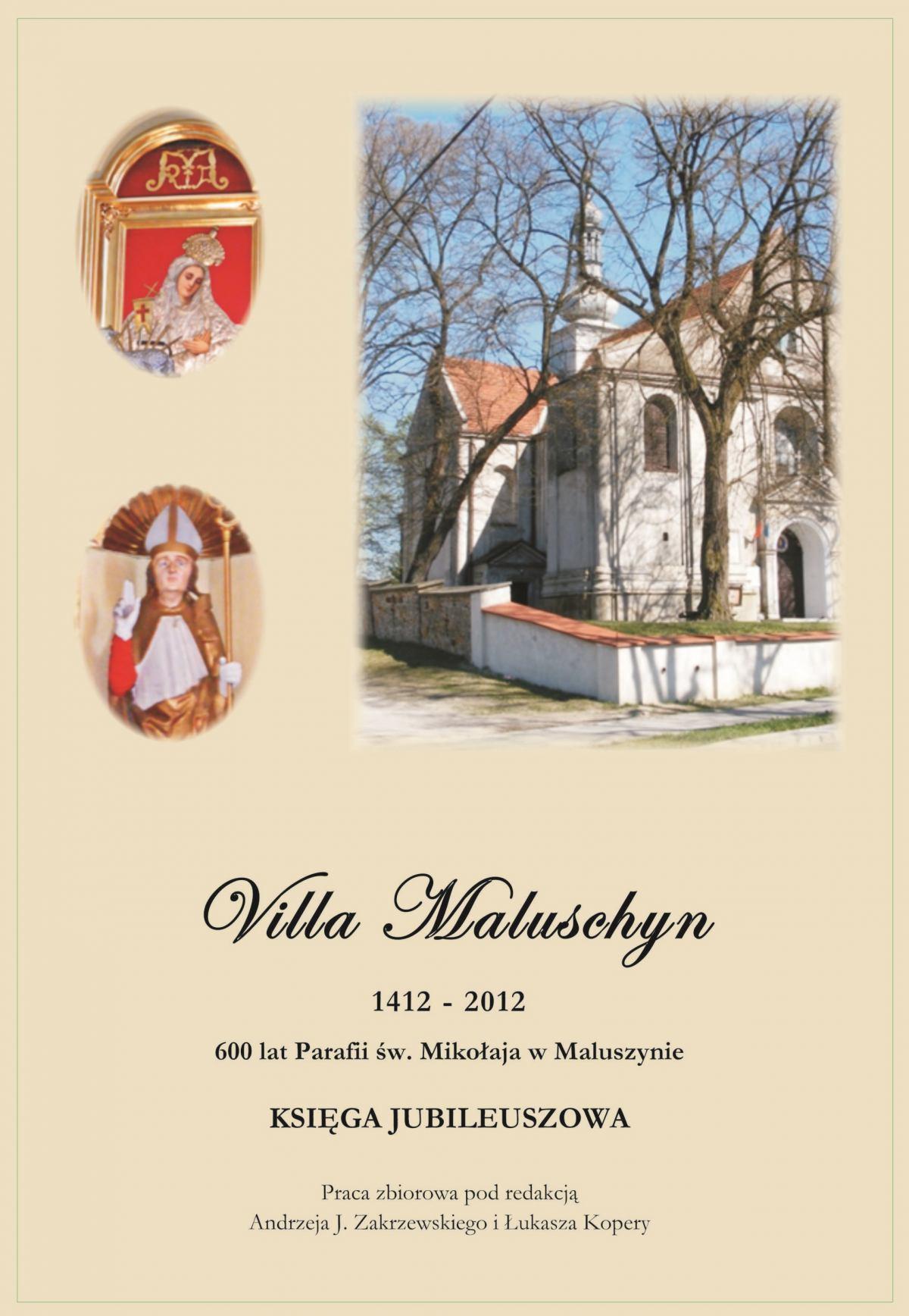 Villa Maluschyn 1412-2012. 600 lat Parafii św. Mikołaja w Maluszynie. Księga Jubileuszowa - Ebook (Książka na Kindle) do pobrania w formacie MOBI