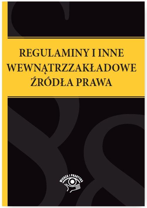 Regulaminy i inne wewnątrzzakładowe źródła prawa - Ebook (Książka na Kindle) do pobrania w formacie MOBI