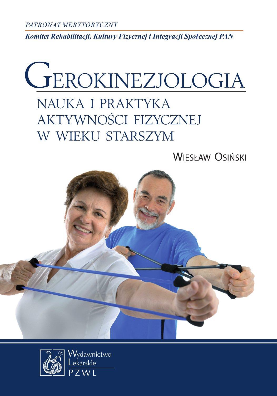 Gerokinezjologia. Nauka i praktyka aktywności fizycznej w wieku starszym - Ebook (Książka EPUB) do pobrania w formacie EPUB