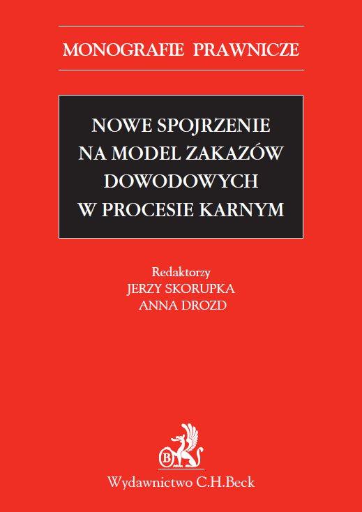 Nowe spojrzenie na model zakazów dowodowych w procesie karnym - Ebook (Książka PDF) do pobrania w formacie PDF