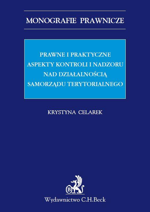 Prawne i praktyczne aspekty kontroli i nadzoru nad działalnością samorządu terytorialnego - Ebook (Książka PDF) do pobrania w formacie PDF