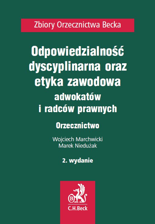 Odpowiedzialność dyscyplinarna, etyka zawodowa adwokatów i radców prawnych. Orzecznictwo - Ebook (Książka PDF) do pobrania w formacie PDF