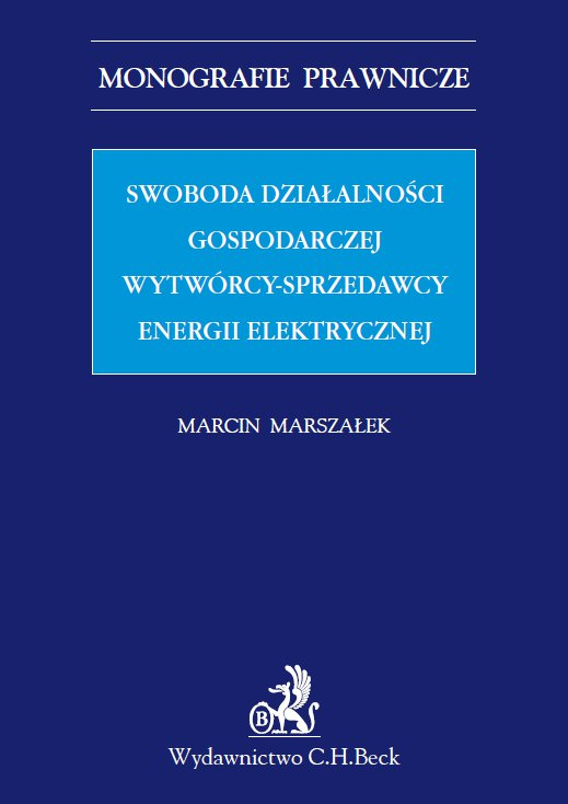 Swoboda działalności gospodarczej wytwórcy - sprzedawcy energii elektrycznej - Ebook (Książka PDF) do pobrania w formacie PDF