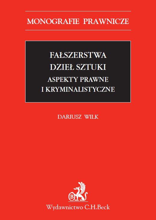Fałszerstwa dzieł sztuki. Aspekty prawne i kryminalistyczne - Ebook (Książka PDF) do pobrania w formacie PDF