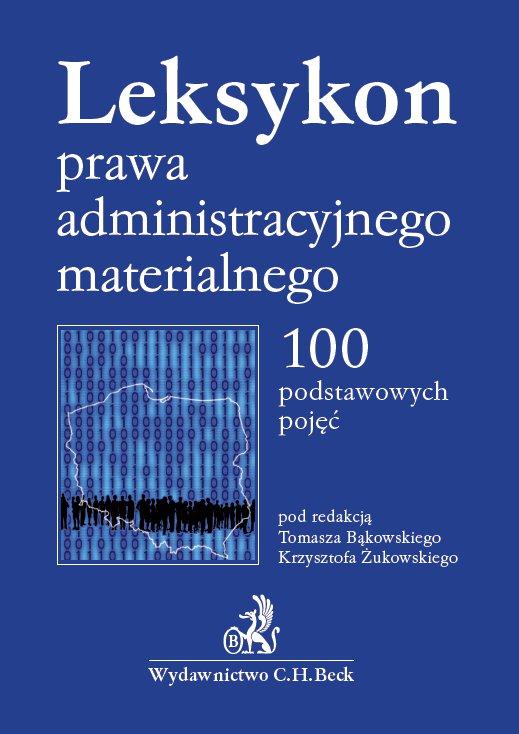 Leksykon prawa administracyjnego materialnego. 100 podstawowych pojęć - Ebook (Książka PDF) do pobrania w formacie PDF
