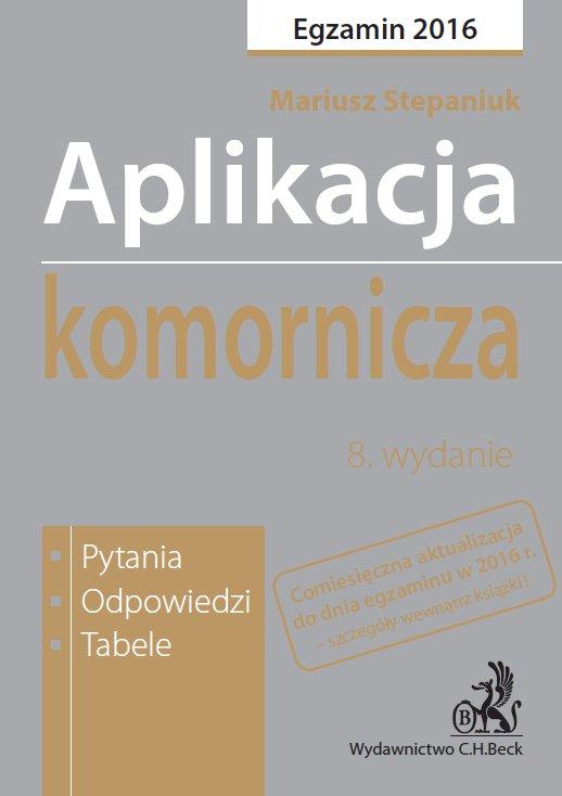Aplikacja komornicza. Pytania, odpowiedzi, tabele. Wydanie 8 - Ebook (Książka PDF) do pobrania w formacie PDF