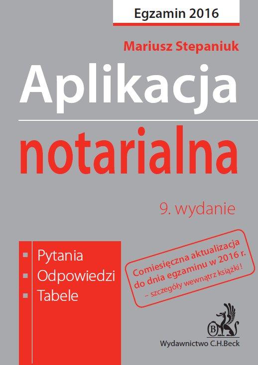 Aplikacja notarialna. Pytania, odpowiedzi, tabele. Wydanie 9 - Ebook (Książka PDF) do pobrania w formacie PDF