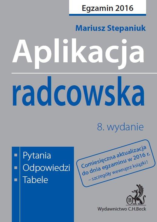 Aplikacja radcowska. Pytania, odpowiedzi, tabele. Wydanie 8 - Ebook (Książka PDF) do pobrania w formacie PDF