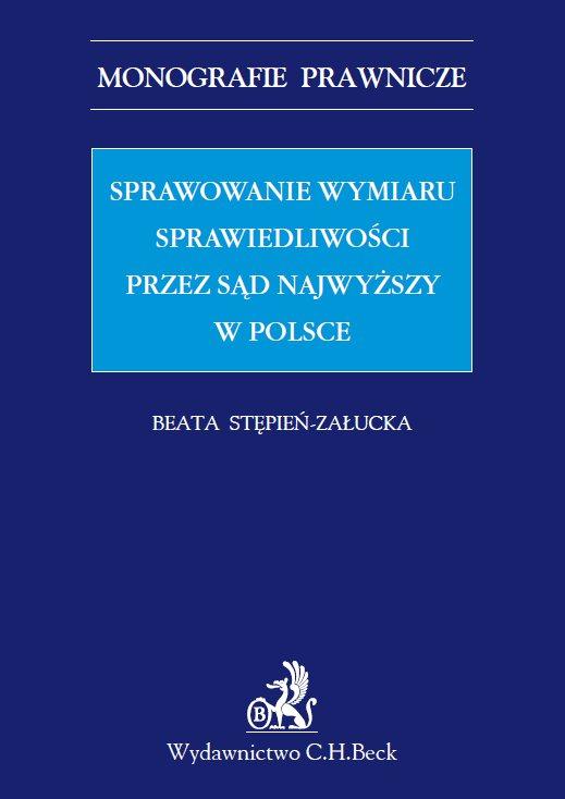 Sprawowanie wymiaru sprawiedliwości przez Sąd Najwyższy w Polsce - Ebook (Książka PDF) do pobrania w formacie PDF