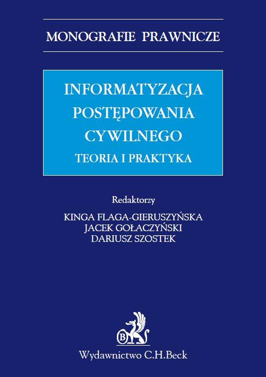 Informatyzacja postępowania cywilnego. Teoria i praktyka - Ebook (Książka PDF) do pobrania w formacie PDF