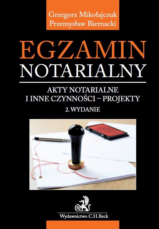 Egzamin notarialny. Akty notarialne i inne czynności - projekty - Ebook (Książka PDF) do pobrania w formacie PDF