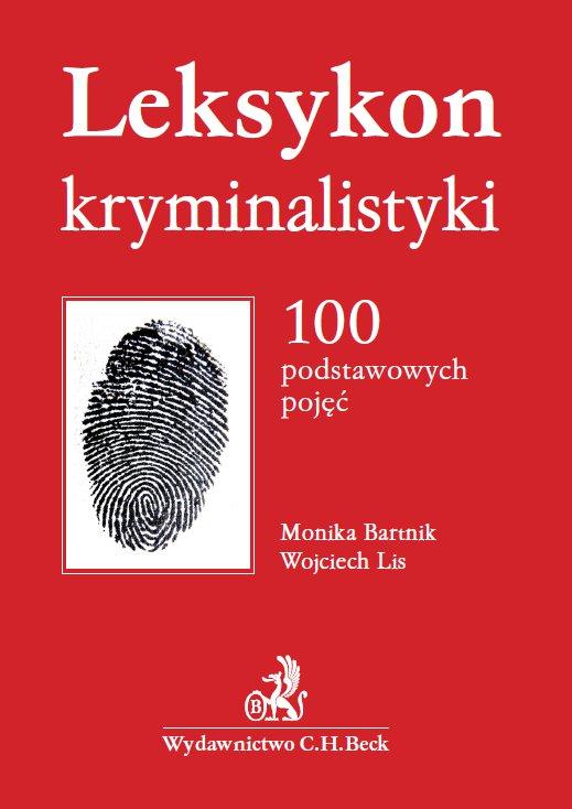 Leksykon kryminalistyki. 100 podstawowych pojęć - Ebook (Książka PDF) do pobrania w formacie PDF