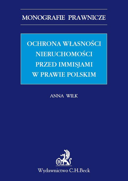 Ochrona własności nieruchomości przed immisjami w prawie polskim - Ebook (Książka PDF) do pobrania w formacie PDF