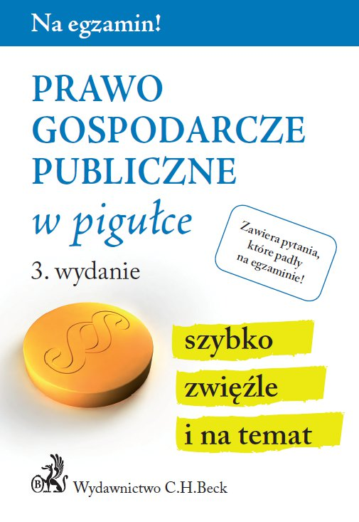 Prawo gospodarcze publiczne w pigułce. Wydanie 3 - Ebook (Książka PDF) do pobrania w formacie PDF