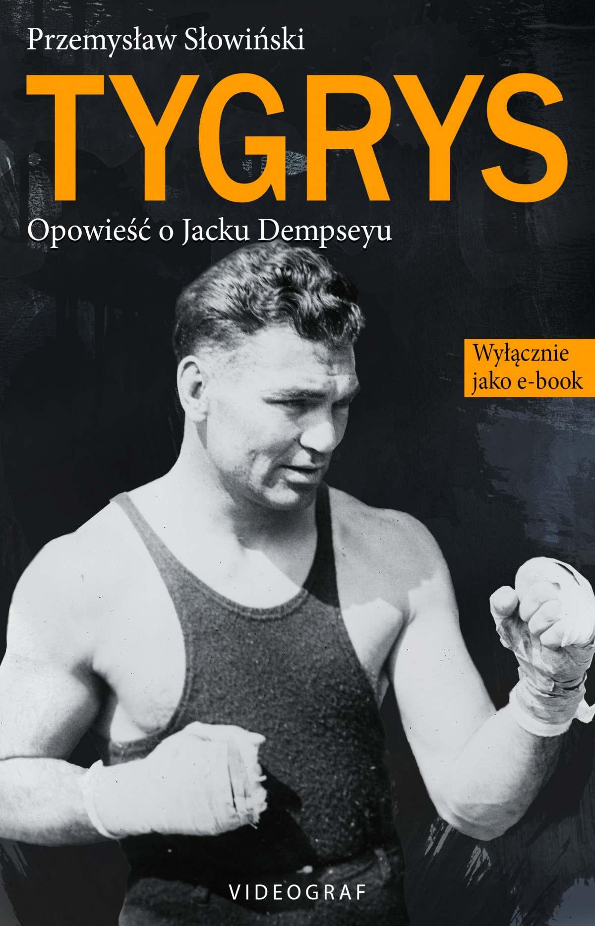 Tygrys. Opowieść o Jacku Dampseyu - Ebook (Książka EPUB) do pobrania w formacie EPUB