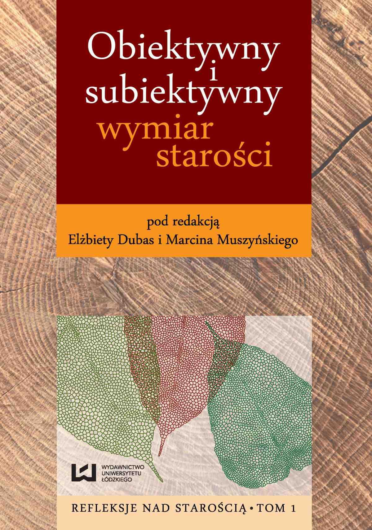 Obiektywny i subiektywny wymiar starości - Ebook (Książka PDF) do pobrania w formacie PDF