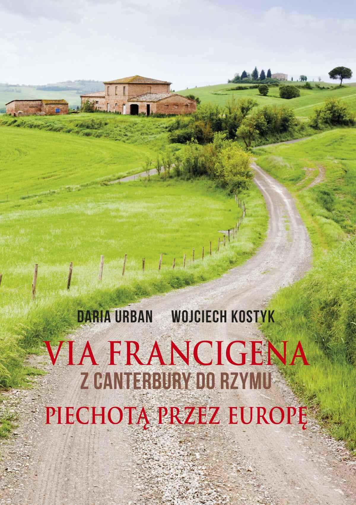 Via Francigena. Z Canterbury do Rzymu. Piechotą przez Europę - Ebook (Książka na Kindle) do pobrania w formacie MOBI