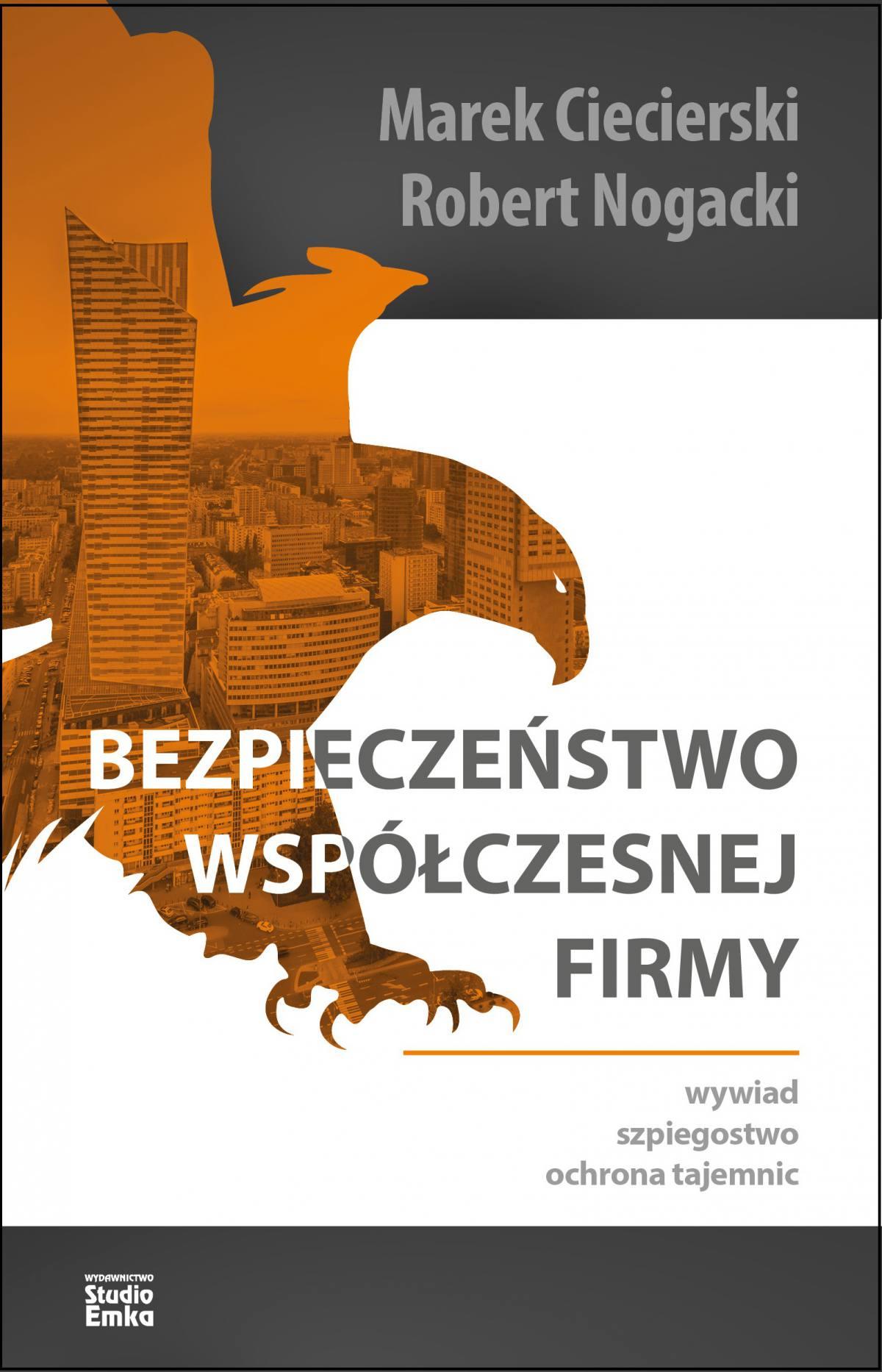 Bezpieczeństwo współczesnej firmy. Wywiad, szpiegostwo, ochrona tajemnic - Ebook (Książka na Kindle) do pobrania w formacie MOBI
