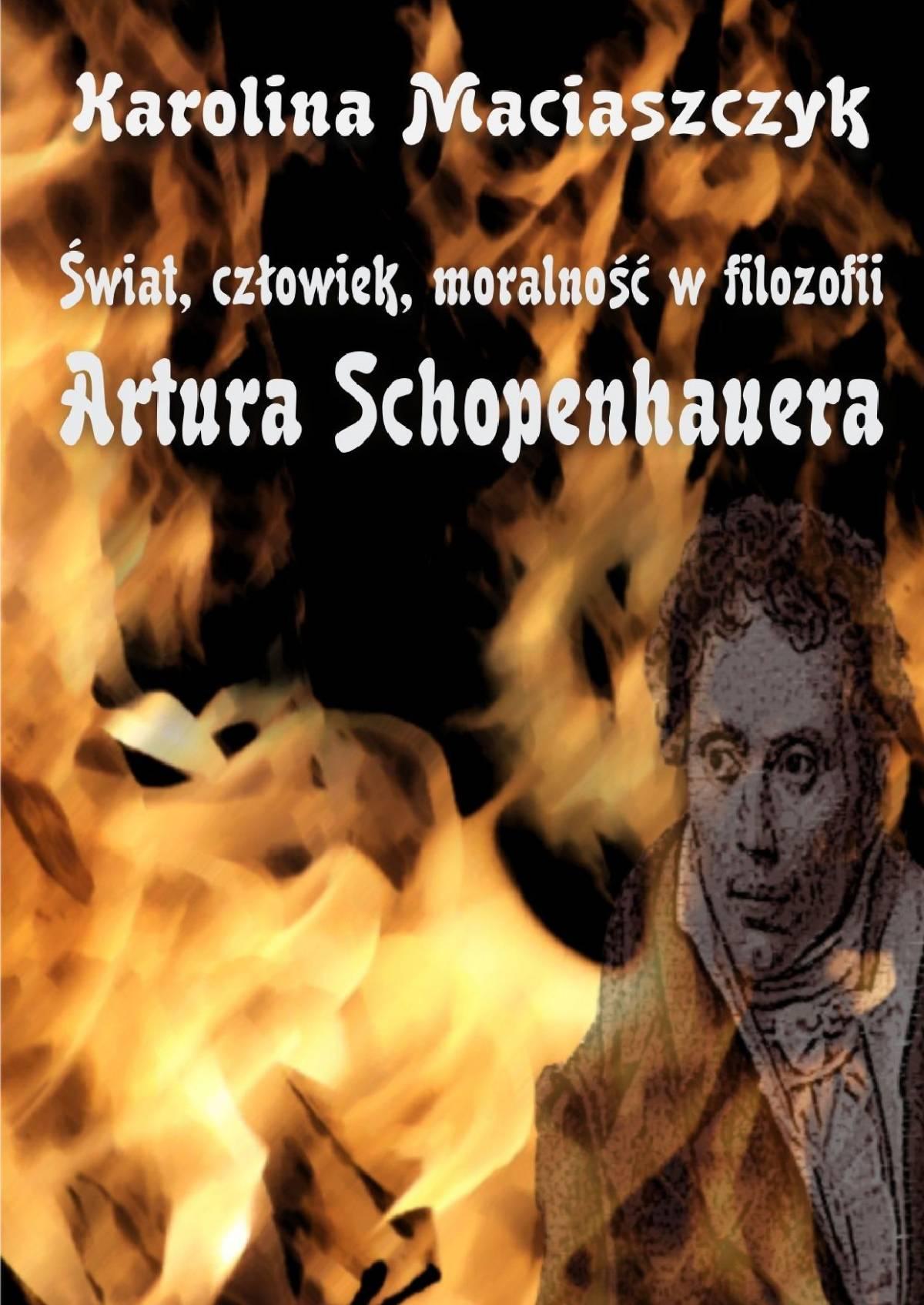 Świat, człowiek, moralność w filozofii Artura Schopenhauera - Ebook (Książka PDF) do pobrania w formacie PDF