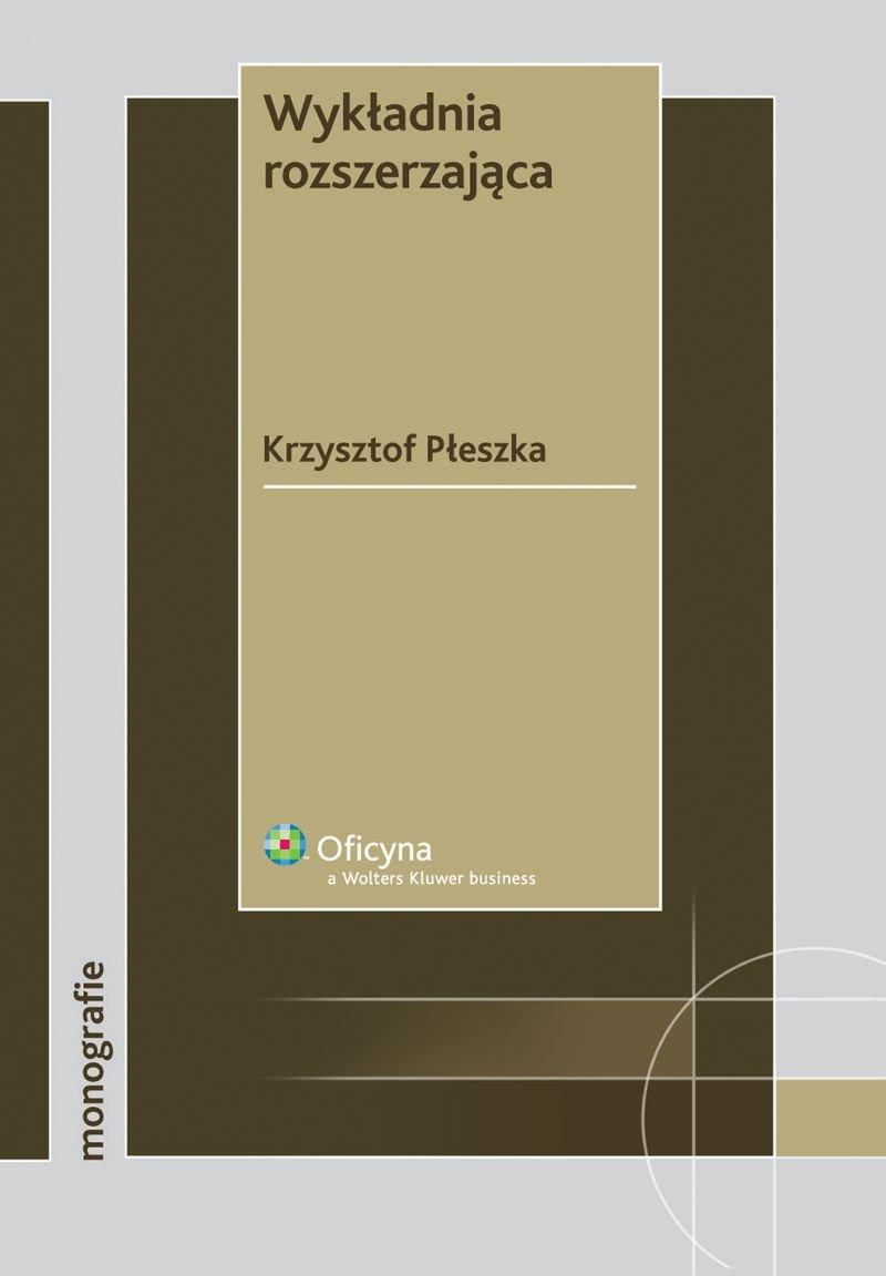 Wykładnia rozszerzająca - Ebook (Książka PDF) do pobrania w formacie PDF