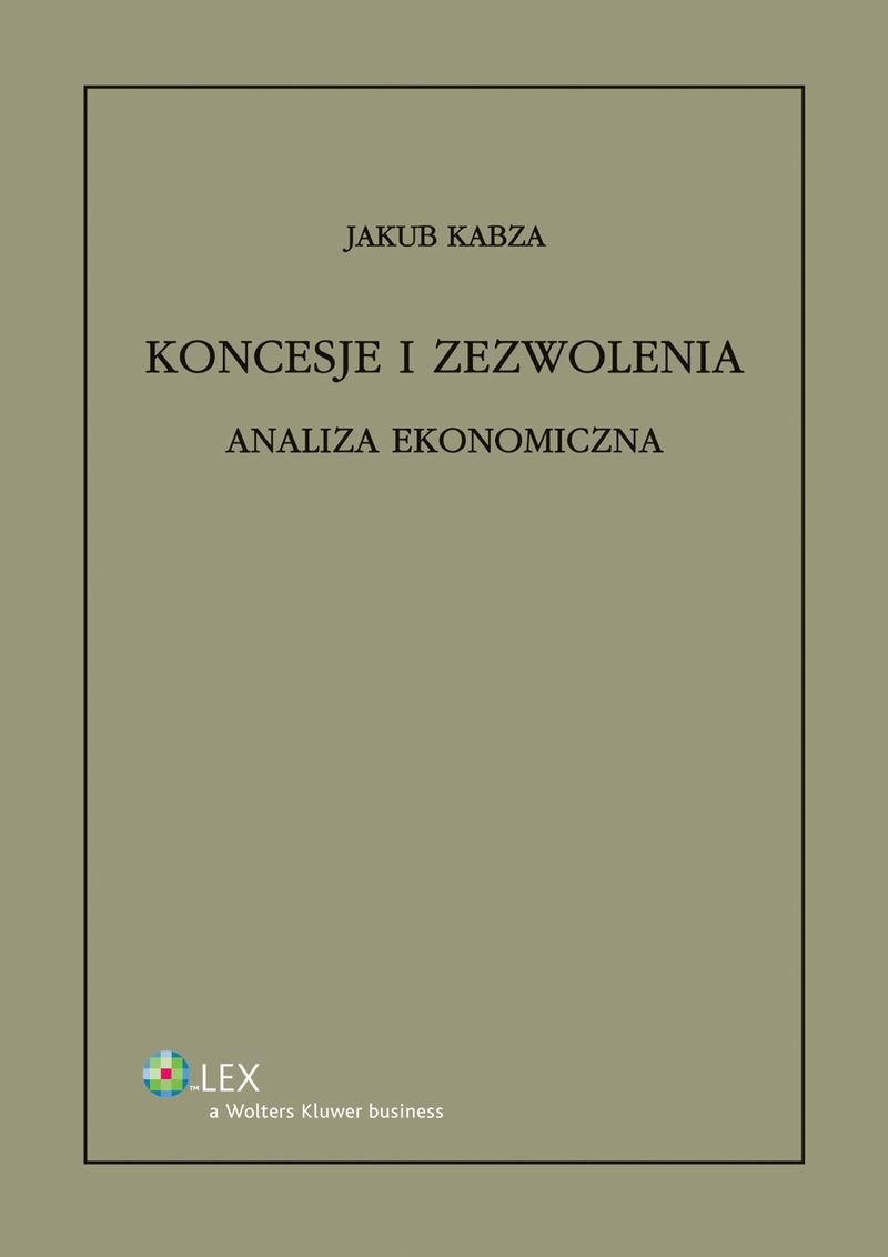 Koncesje i zezwolenia. Analiza ekonomiczna - Ebook (Książka PDF) do pobrania w formacie PDF