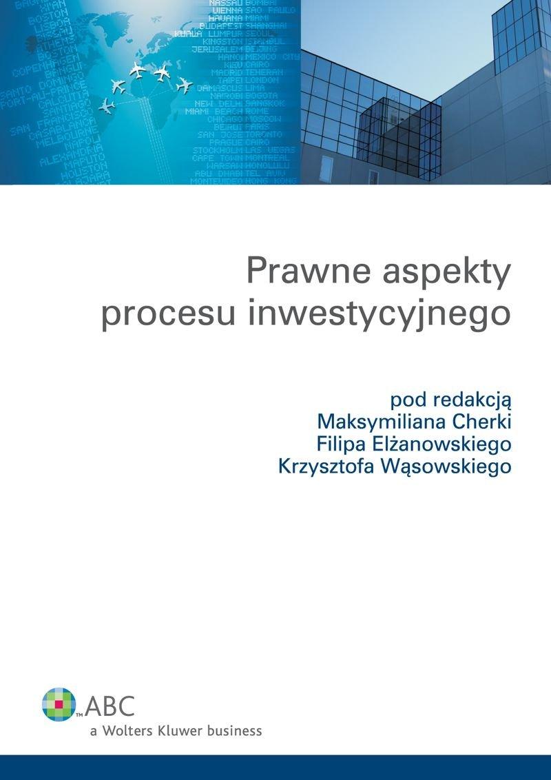 Prawne aspekty procesu inwestycyjnego - Ebook (Książka PDF) do pobrania w formacie PDF