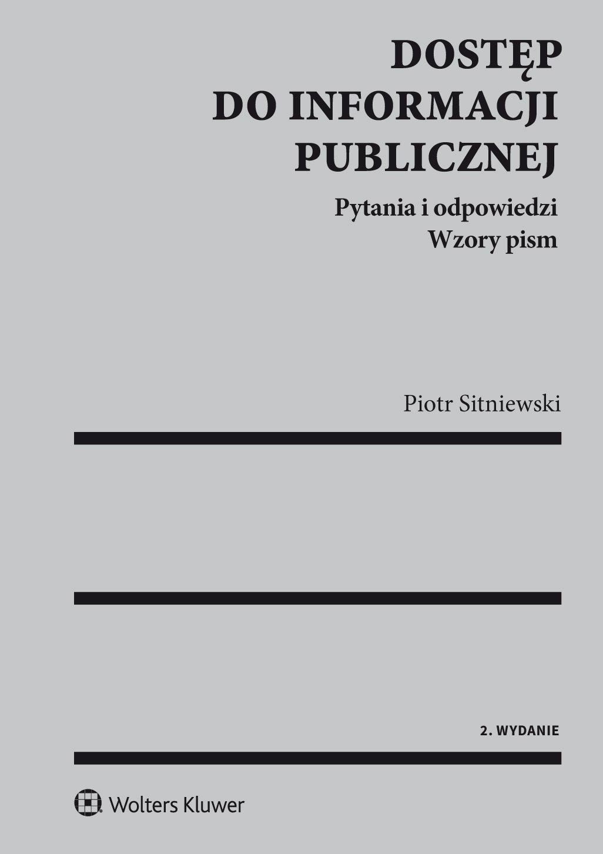 Dostęp do informacji publicznej. Pytania i odpowiedzi. Wzory pism - Ebook (Książka PDF) do pobrania w formacie PDF
